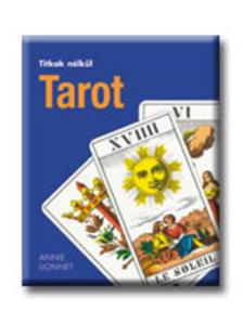 LIONNET, ANNIE - TAROT - TITKOK NÉLKÜL
