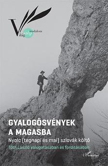 Tóth László (szerk.) - Gyalogösvények a Magasba - Nyolc (tegnapi és mai) szlovák költő