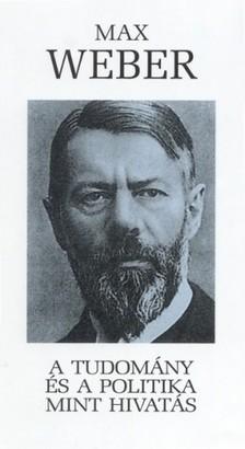 Max Weber - A tudomány és a politika [eKönyv: epub, mobi]