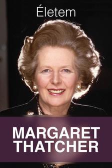 Margaret Thatcher - Életem - Margaret Thatcher