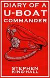King-Hall Stephen - The Diary of a U-Boat Commander [eK�nyv: epub,  mobi]