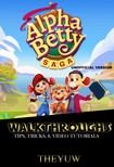 Yuw The - AlphaBetty Saga Walkthroughs,  Tips,  Tricks,  & Video Tutorials Unofficial Version [eKönyv: epub,  mobi]