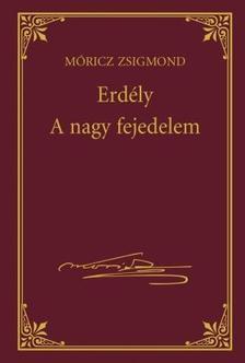 M�RICZ ZSIGMOND - Erd�ly - A nagy fejedelem #