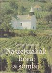 Csoma Zsigmond - Nászéjszakák bora: a somlai [antikvár]