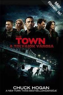 HOGAN, CHUCK - The Town - Tolvajok v�rosa - KEM�NY BOR�T�S