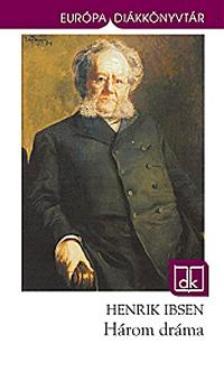 Ibsen, Henrik - Három dráma