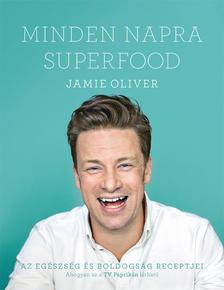 Jamie Oliver - Minden napra superfood - Az eg�szs�g �s boldogs�g receptjei