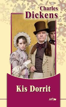 Charles Dickens - A kis Dorritt #