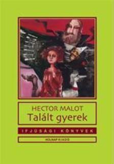 Hector Malot - Tal�lt gyerek