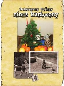 Debreczeny György - Nincs karácsony [eKönyv: epub, mobi]