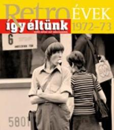 Sz�ky J�nos - Retro�vek 1972-73 - �gy �lt�nk