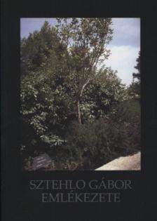 F�z�ki B�lint (szerk.) - Sztehlo G�bor eml�kezete
