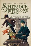Irene Adler - Sherlock,  Lupin �s �n 4. - A katedr�lis �rny�ka [eK�nyv: epub,  mobi]
