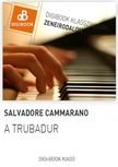 SALVADORE CAMMARANO - A trubad�r [eK�nyv: epub,  mobi]