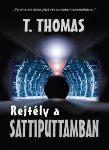 Thomas T. - Rejtély a Sattiputtamban I. kötet [eKönyv: epub, mobi]