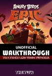 Yuw The - Angry Birds Epic Unofficial Walkthrough,  Tips,  Tricks,  & Video Tutorials [eKönyv: epub,  mobi]