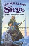 WILLIAMS,TAD - Siege - Memory,  Sorrow and Thorn #3 - To Green Angel Tower I. [antikv�r]