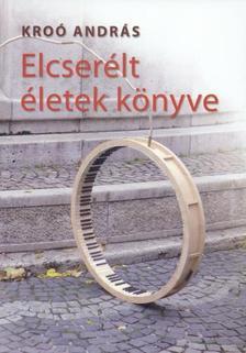 Kro� Andr�s - Elcser�lt �letek k�nyve