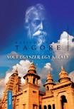 Rabindran�th Tagore - Volt egyszer egy kir�ly [eK�nyv: epub,  mobi]