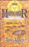 JAUNCEY, JAMES - The Mapmaker [antikvár]