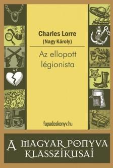 CHARLES LORRE - Az ellopott légionista [eKönyv: epub, mobi]