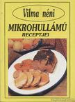 SZAB� VILMA - Vilma n�ni mikrohull�m� receptjei [antikv�r]
