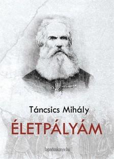 Táncsics Mihály - Életpályám [eKönyv: epub, mobi]