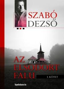 SZABÓ DEZSŐ - Az elsodort falu I. [eKönyv: epub, mobi]