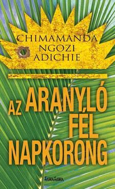NGOZI ADICHIE, CHIMAMANDA - Az aranyl� f�l napkorong