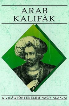 Benke József - Arab kalifák [eKönyv: epub, mobi]