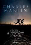 Charles Martin - V�g�l a szeretet gy�z [eK�nyv: epub, mobi]