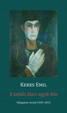 Keres Emil - A kettős álarc egyik fele