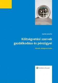 Szamkó Józsefné - Költségvetési szervek gazdálkodása és pénzügyei (átdolgozott kiadás) [eKönyv: epub, mobi]
