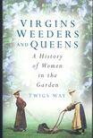 WAY, TWIGS - Virgins Weeders and Queens [antikv�r]