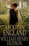 Hudson William Henry - Afoot in England [eKönyv: epub,  mobi]