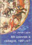 JANÁK LAJOS - Mit üzennek a csillagok 1991-re? [antikvár]