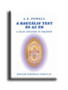 POWELL, A.E. - A KAUZ�LIS TEST �S AZ �N - A L�LEK SZ�LET�SE �S FEJL�D�SE