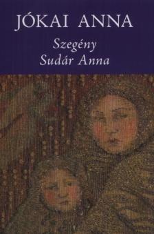 J�kai Anna - Szeg�ny Sud�r Anna 5.kiad�s