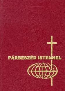 CSÉPÁNY LÁSZLÓ - KESZTHELYI FERENC - SZA - Párbeszéd Istennel.Imakönyv katolikus híveknek