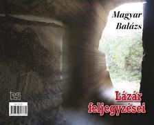 Magyar Bal�zs - L�z�r feljegyz�sei