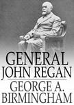 Birmingham George A. - General John Regan [eK�nyv: epub,  mobi]