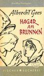 GOES, ALBRECHT - Hagar am Brunnen - Dreissig Predigten [antikvár]