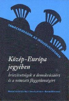 Kiss Gy. Csaba �s P�pay Gy�rgy szerk. - K�z�p-Eur�pa jegy�ben�r�sz�vets�gek a demokr�ci��rt �s a nemzeti f�ggetlens�g�rt