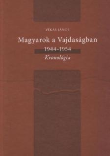 Vékás János - Magyarok a Vajdaságban 1944-1954