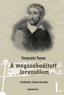 Tasso Torquato - A megszabad�tott Jeruzs�lem I. k�tet [eK�nyv: epub, mobi]