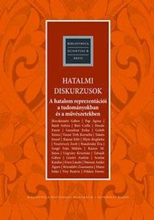 Bíró Csilla - Visy Beatrix (szerk.) - Hatalmi diskurzusok. A hatalom reprezentációi a tudományokban és a művészetekben
