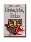 BIRÓ ANDRÁS - Liliomok,  hollók,  félholdak