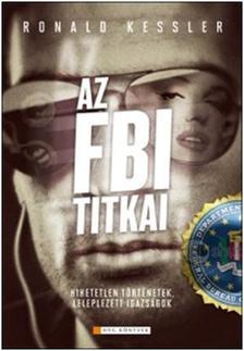 Ronald Kessler - Az FBI titkai - Leleplezett t�rt�netek, hihetetlen igazs�gok