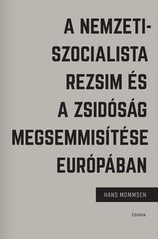 Hans Mommsen - A nemzetiszocialista rezsim �s a zsid�s�g megsemmis�t�se Eur�p�ban