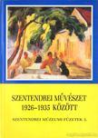 Kiss Joakim Margit (szerk.) - Szentendrei m�v�szet 1926-1935 k�z�tt [antikv�r]